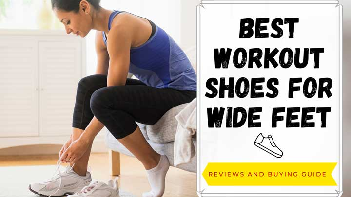 Top 8 Best Workout Shoes For Wide Feet